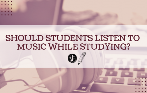 Should Students Listen to Music while Studying?
